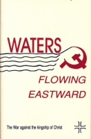 Waters Flowing Eastward: The War against the Kingship of Christ