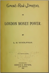 Great Red Dragon or LONDON MONEY POWER by L.B. WOOLFOLK, 1890